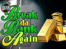 Играть в новый автомат Break Da Bank Again